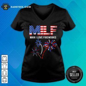 Milf Man I Love Fireworks American Flag 4th Of July V-neck