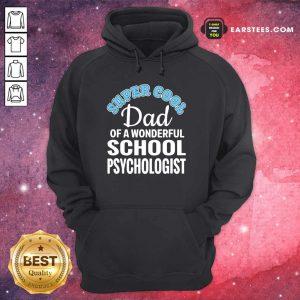 Nice Mens Super Cool Dad Of School Psychologist Hoodie