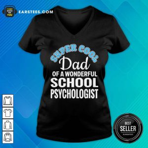 Nice Mens Super Cool Dad Of School Psychologist V-neck