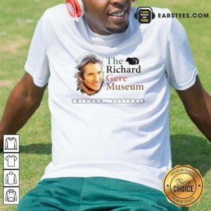 Nice The Richard Gere Museum Shirt
