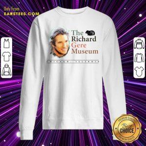 Nice The Richard Gere Museum Sweatshirt