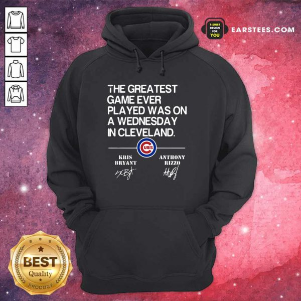 The Greatest Game Ever Played Was On A Wednesday In Cleveland Signature Hoodie