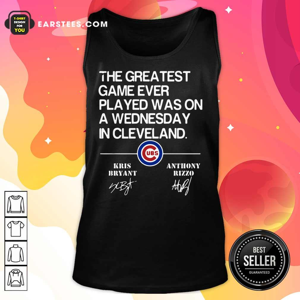 The Greatest Game Ever Played Was On A Wednesday In Cleveland Signature Tank Top