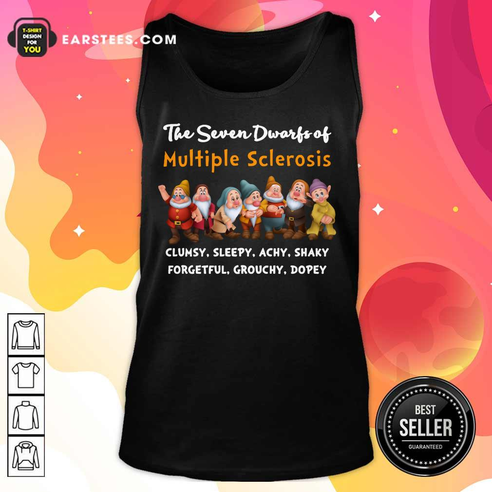 The Seven Dwarfs Of Multiple Sclerosis Clumsy Sleepy Achy Shaky Tank Top