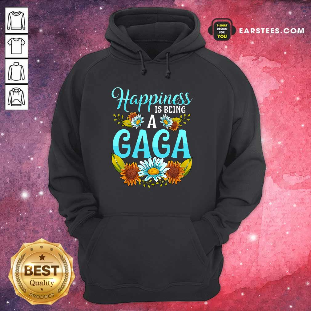Top Flower Happiness Is Being A Gaga Hoodie