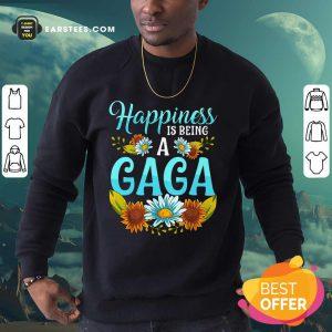 Top Flower Happiness Is Being A Gaga Sweatshirt