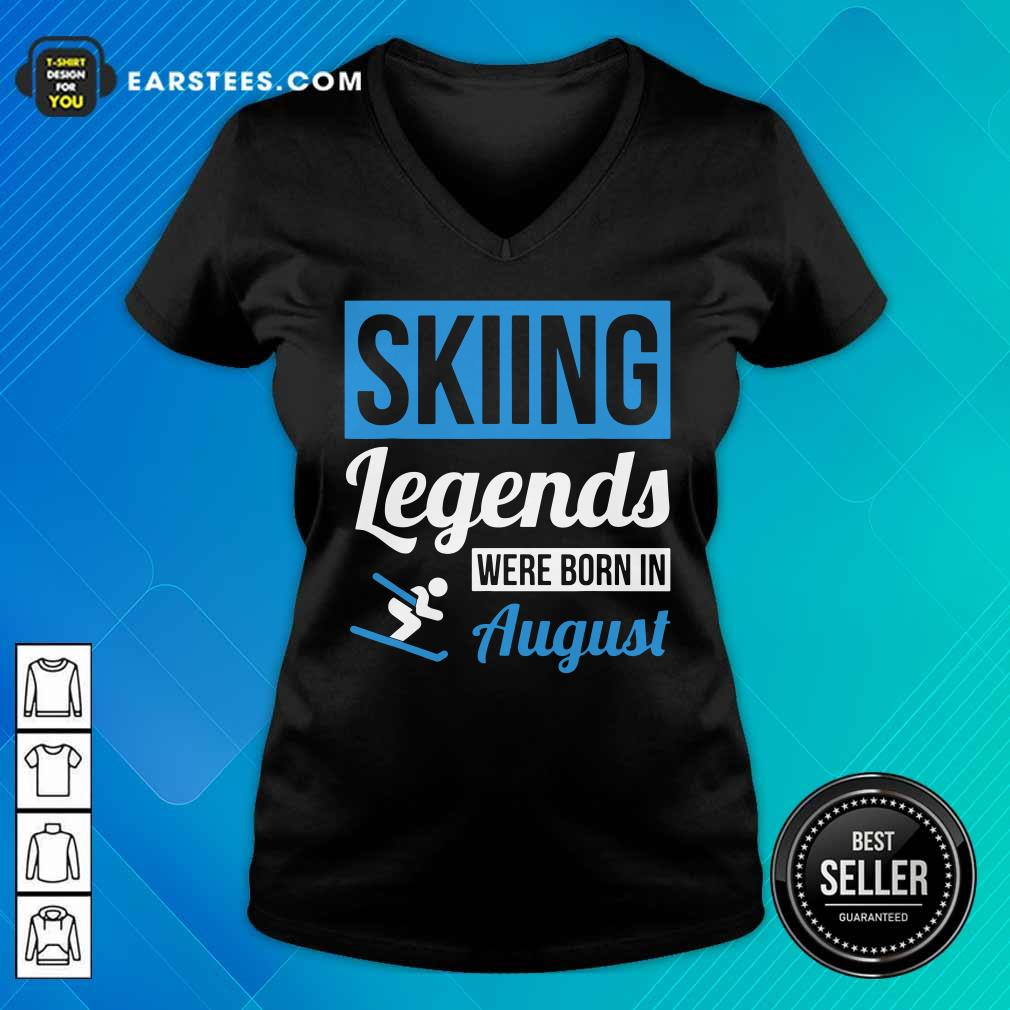 Top Skiing Legends Were Born In August Birthday Gift V-neck