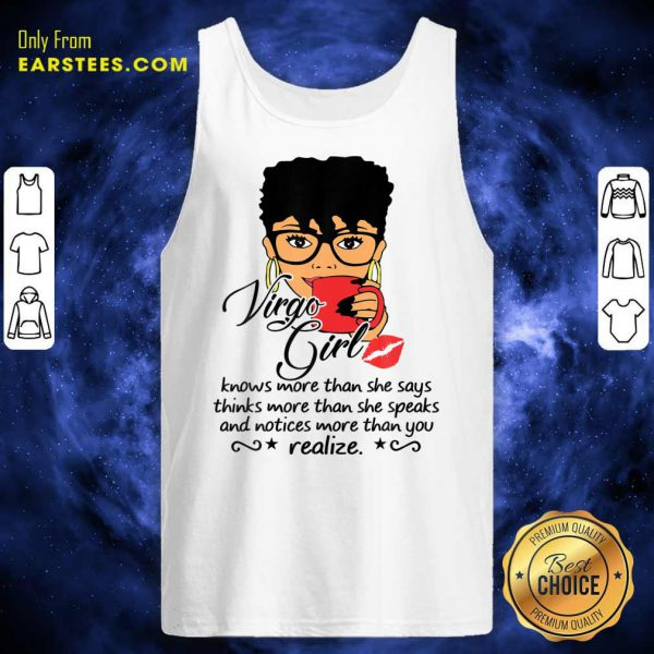 Virgo Girl Knows More Than She Says Thinks More Than She Speaks And Notices More Than You Realize Tank Top