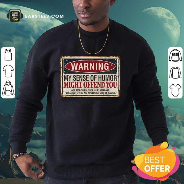 Warning My Sense Of Humor Might Offend You Vintage Sweatshirt