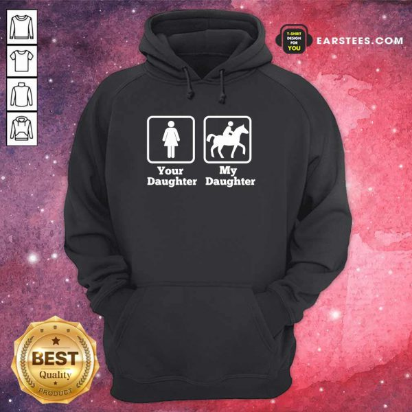 Your Daughter My Daughter Ride Horse Hoodie