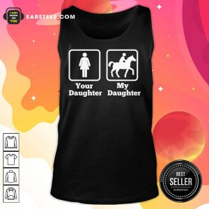 Your Daughter My Daughter Ride Horse Tank Top